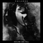 Failures - Decline And Fall