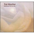 Fair Weather - Beginning From An End