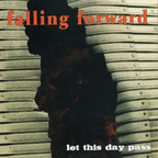 Falling Forward - Let This Day Pass