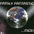 Family Fantastic - ...Nice!