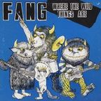 Fang (US) - Where The Wild Things Are