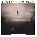 Farm Dogs - Last Stand In Open Country