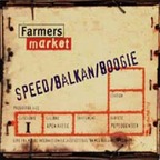 Farmers Market - Speed/Balkan/Boogie
