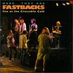 Fastbacks - Here... They Are · Live At The Crocodile Café