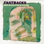 Fastbacks - New Mansions In Sound