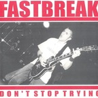 Fastbreak - Don't Stop Trying