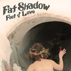 Fat Shadow - Foot Of Love