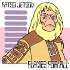 Fatso Jetson - Flames For All
