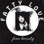 Fatty Love - Four-Twenty