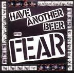 Fear - Have Another Beer With Fear