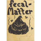 fecal-Matter - Illiteracy Will Prevail