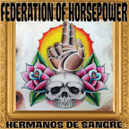 Federation Of Horsepower - Hermanos De Sangre
