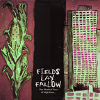 Fields Lay Fallow - One Hundred Years Of High Rises