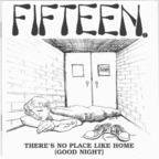 Fifteen. - There's No Place Like Home (Good Night)