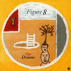 Figure 8 - Pipe Dreams