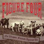 Figure Four - No Weapon Formed Against Us