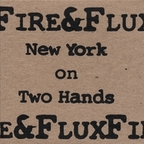 Fire And Flux - New York On Two Hands
