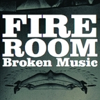 Fire Room - Broken Music