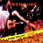 "Firehouse - Bring 'Em Out ""Live"""