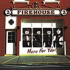 Firehouse - Here For You!