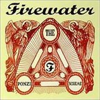 Firewater - The Ponzi Scheme