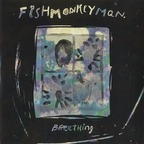 Fishmonkeyman - Breathing