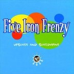 Five Iron Frenzy - Upbeats And Beatdowns