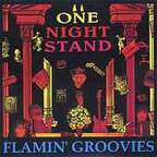 Flamin Groovies - One Night Stand
