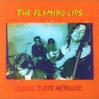 Flaming Lips - Clouds Taste Metallic