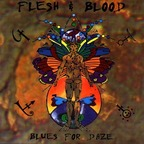 Flesh & Blood - Blues For Daze