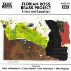 Florian Ross Brass Project - Lilacs And Laughter