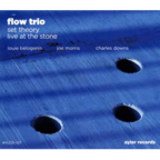 Flow Trio - Set Theory · Live At The Stone