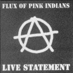 Flux Of Pink Indians - Live Statement