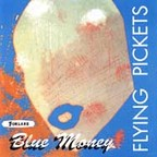 Flying Pickets - Blue Money