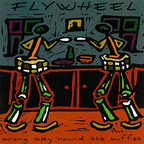 Flywheel - Wrong Way 'Round The Buffet
