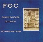 FOC - Should I Ever Go Deaf!