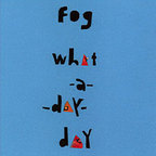 Fog (US 2) - What-A-Day-Day