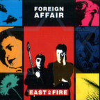 Foreign Affair - East On Fire