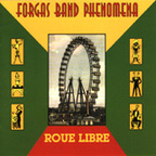 Forgas Band Phenomena - Roue Libre