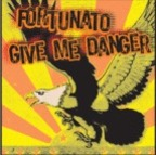 Fortunato - Give Me Danger