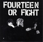 Fourteen Or Fight - s/t