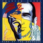 Francis Rossi - King Of The Doghouse