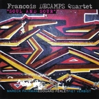 François Decamps Quartet - Soul And Sour