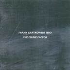 Frank Gratkowski Trio - The Flume Factor
