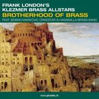 Frank London's Klezmer Brass Allstars - Brotherhood Of Brass