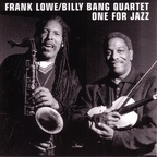Frank Lowe/Billy Bang Quartet - One For Jazz