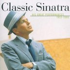 Frank Sinatra - Classic Sinatra · His Greatest Performances · 1953-1960