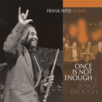 Frank Wess Nonet - Once Is Not Enough