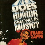 Frank Zappa - Does Humor Belong In Music?