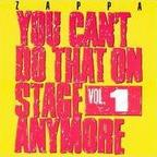 Frank Zappa - You Can't Do That On Stage Anymore · Vol. 1